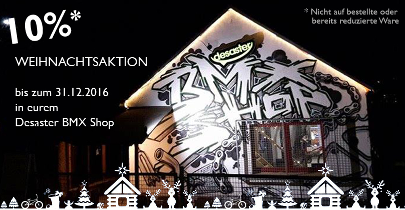 Desaster BMX Shop Winteraktion - 10% bis zum 31.12.2016